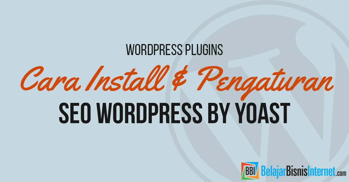 Cara Install & Pengaturan SEO Wordpress by Yoast