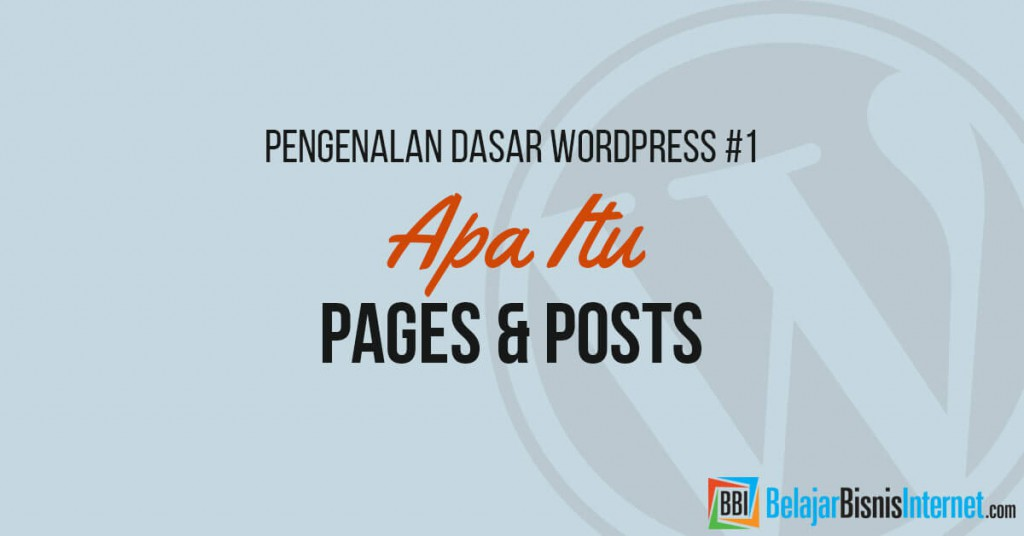 Apa itu Pages & Posts